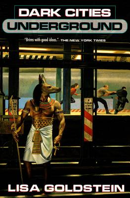 Dark Cities Underground by Lisa Goldstein