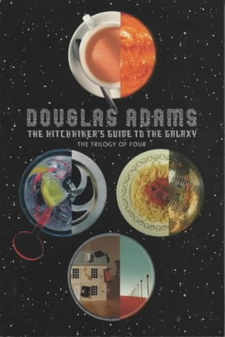 The Hitchhiker's Guide to the Galaxy: The Trilogy of Four by Douglas Adams