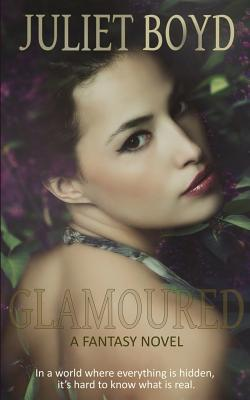 Glamoured by Juliet Boyd