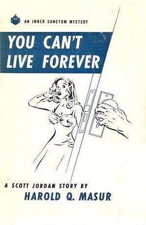 You Can't Live Forever by Harold Q. Masur