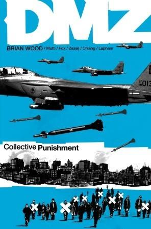 DMZ, Vol. 10: Collective Punishment by Danijel Žeželj, Nathan Fox, Cliff Chiang, Andrea Mutti, David Lapham, Brian Wood