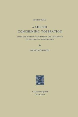A Letter Concerning Toleration: Latin and English Texts Revised and Edited with Variants and an Introduction by John Locke
