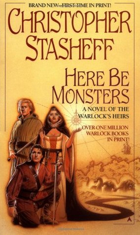Here Be Monsters by Christopher Stasheff
