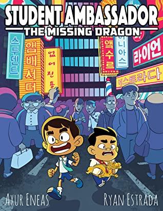 The Missing Dragon (Student Ambassador #1) by Axur Eneas, Ryan Estrada