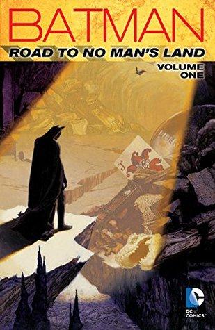 Batman: Road to No Man's Land, Vol. 1 by Dennis O'Neil, Chuck Dixon, Roger Robinson, Mark Buckingham, Alan Grant, Jim Aparo