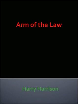 Arm of the Law by Harry Harrison