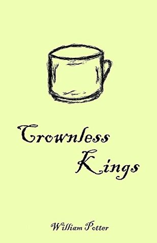 Crownless Kings by William Potter