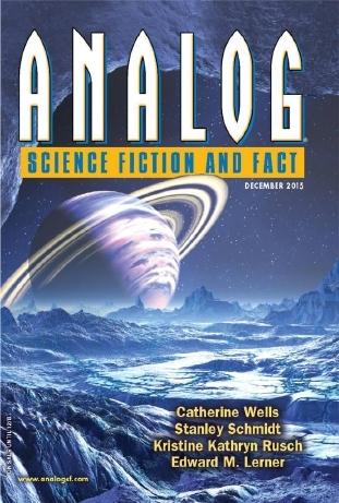 Analog Science Fiction and Fact, December 2015 by Catherine Wells, Bud Sparhawk, Edward M. Lerner, Brendan DuBois, Trevor Quachri, Kristine Kathryn Rusch, Bill Johnson