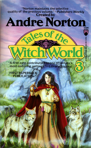Tales of the Witch World 3 by Marta Randall, Sharon Green, Carol Severance, Ann Miller, M.E. Allen, Elisabeth Waters, P.M. Griffin, Juanita Coulson, Jayge Carr, Patricia C. Wrede, Andre Norton, Patricia A. McKillip, Lisa Woodworth, A.C. Crispin, Karen E. Rigley, Caralyn Inks, Michael D. Winkle, Mary H. Schaub, K.L. Roberts, Esther M. Friesner, Patricia Shaw Mathews