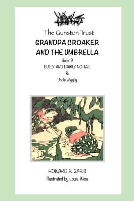 Grandpa Croaker and the Umbrella: Book 9 Uncle Wiggily by Howard R. Garis