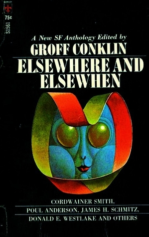 Elsewhere and Elsewhen by Poul Anderson, Groff Conklin, Cordwainer Smith, Michael Shaara, Donald E. Westlake, Allen Kim Lang, J.T. McIntosh, James H. Schmitz, Mark Clifton