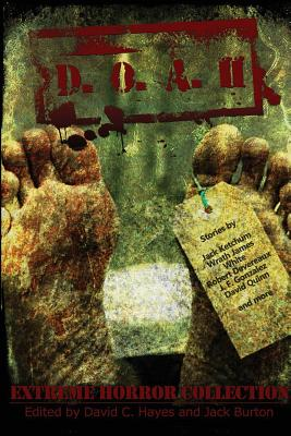 D.O.A. II - Extreme Horror Collection by Wrath James White, Jack Ketchum, J. F. Gonzalez