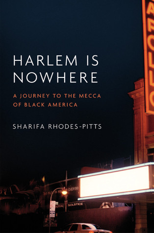 Harlem is Nowhere: A Journey to the Mecca of Black America by Sharifa Rhodes-Pitts