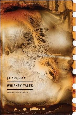 Whiskey Tales by Scott Nicolay, Jean Ray