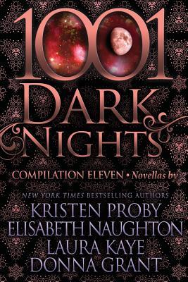 1001 Dark Nights: Compilation Eleven by Elisabeth Naughton, Laura Kaye, Donna Grant