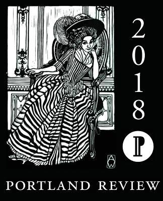 Portland Review 2018 by Christine Kitano, Christopher Coake