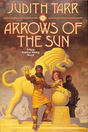 Arrows of the Sun by Judith Tarr