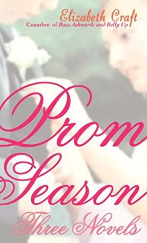 Prom Season: Three Novels by Elizabeth Craft