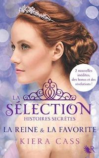 Histoires Secrètes : la Reine et la Préférée by Kiera Cass