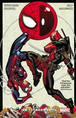 Spider-Man/Deadpool, Vol. 1: Isn't it Bromantic by Joe Kelly, Ed McGuinness
