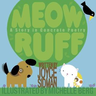 Meow Ruff: A Story in Concrete Poetry by Joyce Sidman, Michelle Berg