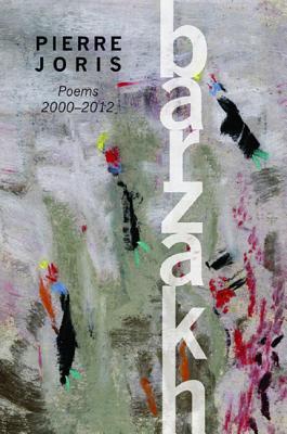 Barzakh: Poems 2000-2012 by Pierre Joris