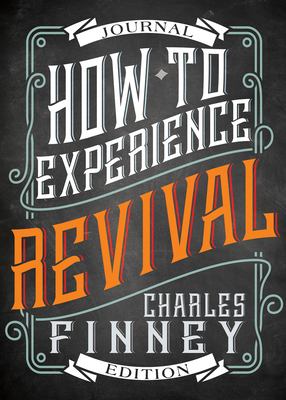 How to Experience Revival (Journal) by Charles G. Finney