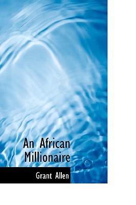 An African Millionaire by Grant Allen