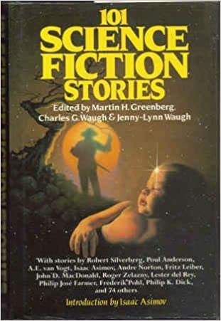 101 Science Fiction Stories by Walter Tevis, William F. Temple, Andre Norton, Jenny-Lynn Waugh, Robert Silverberg, Charles G. Waugh, Martin H. Greenberg, Henry Slesar