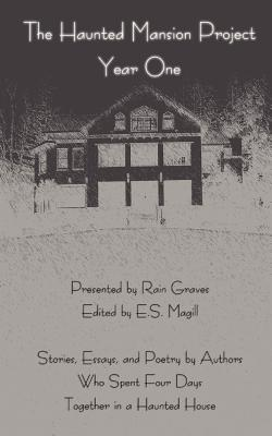 The Haunted Mansion Project: Year One by E.S. Magill, Rain Graves