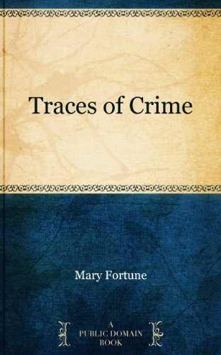 Traces of Crime by Mary Fortune