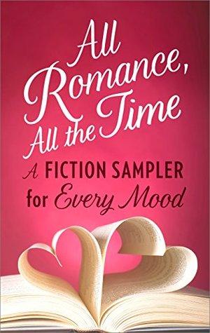 All Romance, All The Time by Sara Arden, Sarah Morgan, Gena Showalter, Julia London, Victoria Dahl, B.J. Daniels