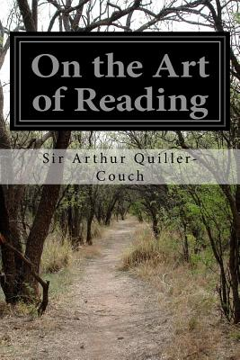 On the Art of Reading by Sir Arthur Quiller-Couch
