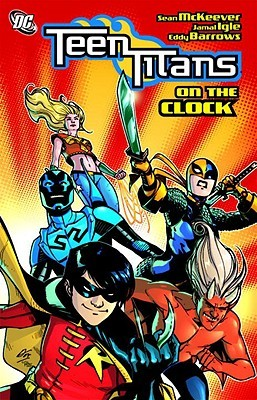 Teen Titans, Vol. 9: On the Clock by Jimmy Palmiotti, Eddy Barrows, Ruy Jose, Jamal Igle, Sean McKeever, Rob Hunter