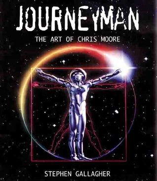 Journeyman: The Art of Chris Moore by Chris Moore, Stephen Gallagher