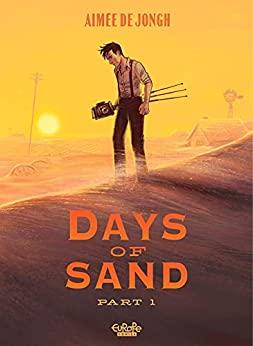 Days of Sand - Part 1 by Aimée de Jongh