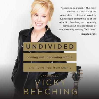 Undivided: Coming Out, Becoming Whole, and Living Free from Shame by Vicky Beeching