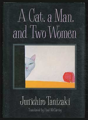A Cat, a Man, and Two Women: Stories by Jun'ichirō Tanizaki