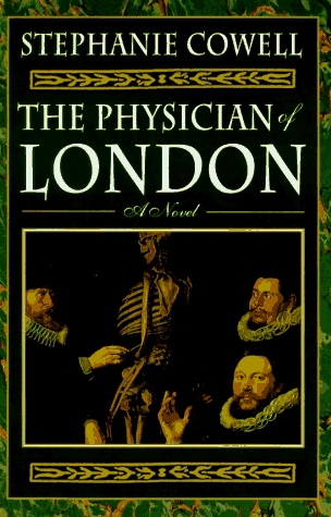 The Physician of London by Stephanie Cowell
