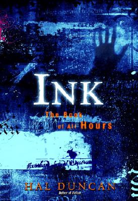 Ink: The Book of All Hours by Hal Duncan