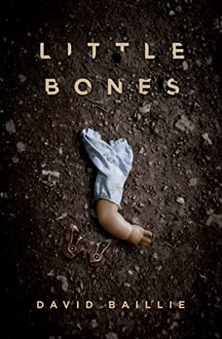 Little Bones by David Baillie