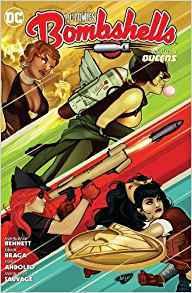 DC Comics: Bombshells, Vol. 4: Queens by Mirka Andolfo, Marguerite Bennett, Laura Braga, Richard Ortiz, Marguerite Sauvage, Matías Bergara, Pasquale Qualano, Sandy Jarrell
