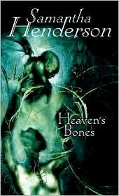 Heaven's Bones by Samantha Henderson