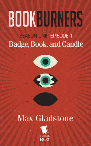 Badge, Book, and Candle by Mur Lafferty, Max Gladstone, Margaret Dunlap, Brian Francis Slattery