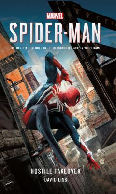 Marvel's Spider-Man: Hostile Takeover by David Liss