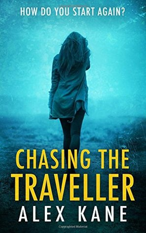 Chasing the Traveller by Alex Kane