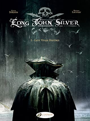Long John Silver, Vol. 1: Lady Vivian Hastings by Xavier Dorison, Mathieu Lauffray