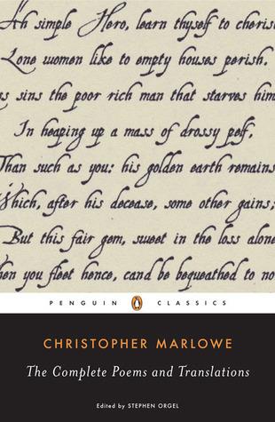 Complete Poems and Translations by Stephen Orgel, George Chapman, Henry Petowe, Walter Raleigh, John Donne, Christopher Marlowe, J. Paulin