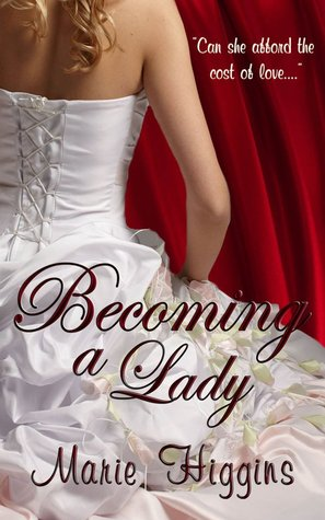 Becoming A Lady by Marie Higgins