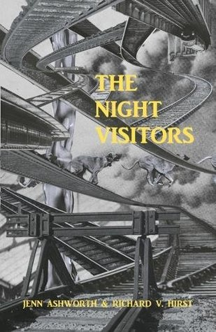 The Night Visitors by Richard V. Hirst, Jenn Ashworth